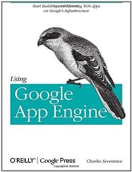 Using Google App Engine von [Severance, Charles]
