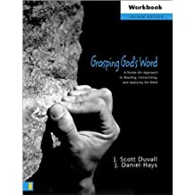 Grasping God's Word Workbook (text only) 2nd(Second) edition by J. S. Duvall.J. D. Hays