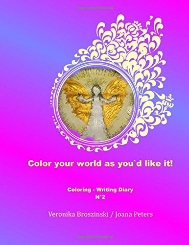 you'd like it!: Coloring Writing Diary N°2 (Alltags-engel 2)