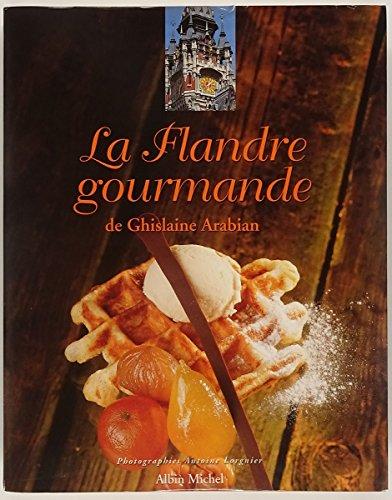 La Flandre gourmande de Ghislaine Arabian