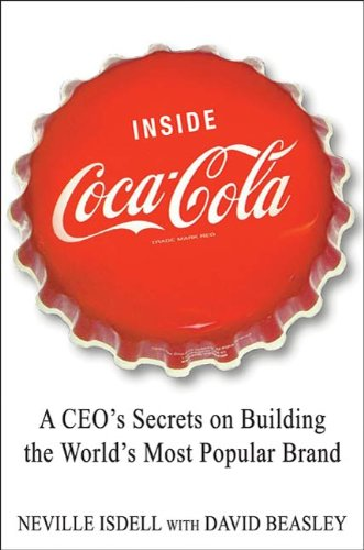 inside-coca-cola-a-ceos-life-story-of-building-the-worlds-most-popular-brand