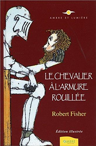 Le Chevalier à L'armure Rouillée - Edition Illustrée
