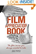 #9: The Film Appreciation Book: The Film Course You Always Wanted to Take