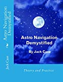 Astro Navigation Demystified - Full E-book Edition