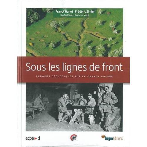 Sous les lignes de front : Reagrds géologiques sur la Grande Guerre