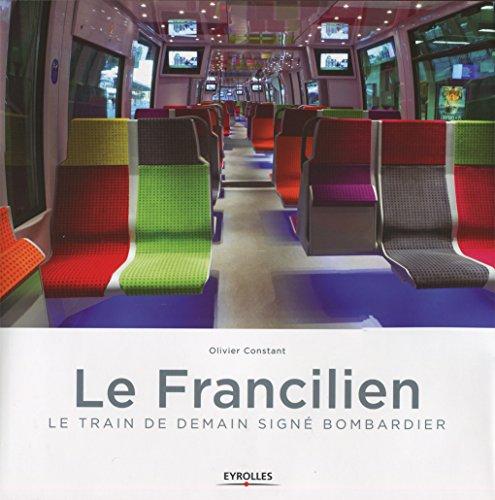 Le francilien: Le train de demain signé Bombardier.