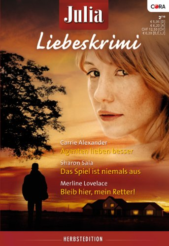 Julia Liebeskrimi Band 09: Agenten lieben besser / Sex oder Liebe? / Das Spiel ist niemals aus / (JULIA LIEBESKRIMI 3er 9)
