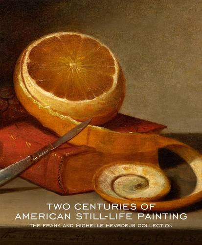 two-centuries-of-american-still-life-painting-the-frank-and-michelle-hevrdejs-collection