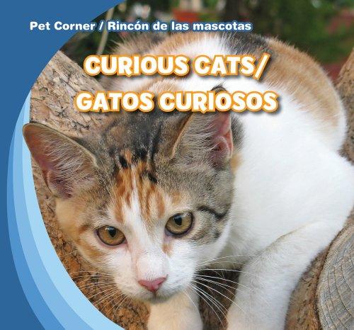 Curious Cats / Gatos curiosos (Pet Corner / Rincon de las mascotas) por Katie Kawa
