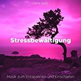Stressbewältigung - Musik zum Entspannen und Einschlafen