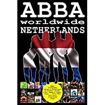 ABBA worldwide: Netherlands: Discography edited in Netherlands by Polydor, Arcade, K-Tel, Reader's Digest, Polar... (1973-1993). Full-color Illustrated Guide.