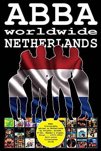 ABBA worldwide: Netherlands: Discography edited in Netherlands by Polydor, Arcade, K-Tel, Reader's Digest, Polar... (1973-1993). Full-color Illustrated Guide. (English Edition) (Ktel Records)
