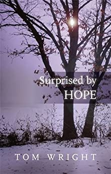 Surprised by Hope: Original, provocative and practical by [Wright, Tom]