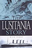 The Lusitania Story 1st (first) Edition by Peeke, Mitch, Jones, Steve, Walsh-Johnson, Kevin published by Pen & Sword Boo