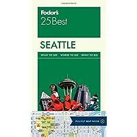 Fodor's 25 Best Seattle
