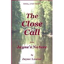 The Close Call (Jayne's Nature) (English Edition)
