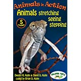 Animals in Action: stretching, seeing, stepping (English Edition)