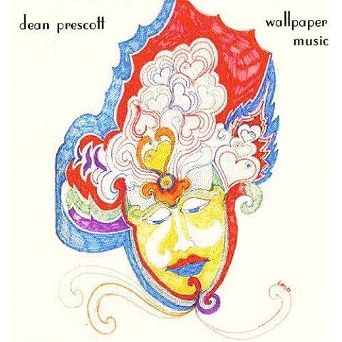 Wallpaper Music by Dean Prescott (2002-09-29)