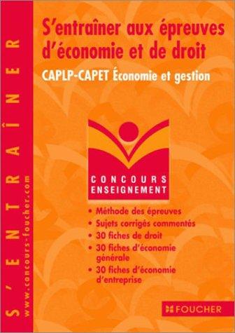 S'entraîner aux épreuves d'économie et de droit : CAPLP-CAPET Economie et gestion