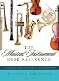 Musical Instruments Best Deals - The Musical Instrument Desk Reference: A Guide to How Band and Orchestral Instruments Work