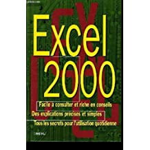 Excel 2000 facile à consulter et riche en conseils. des explications précise et simples. tous les secrets pour l'utilisation quotidienne