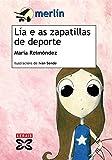 Lía e as zapatillas de deporte (Infantil E Xuvenil - Merlín - De 9 Anos En Diante)