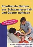 Die besten Geburt Bücher - Emotionale Narben aus Schwangerschaft und Geburt auflösen: Mutter-Kind-Bindungen Bewertungen