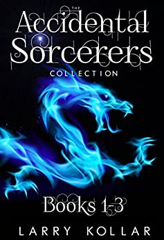 Accidental Sorcerers: The First Collection: Books 1-3 (Accidental Sorcerers Collection) (English Edition) di [Kollar, Larry]