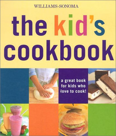 williams-sonoma-the-kids-cookbook-a-great-book-for-kids-who-love-to-cook-williams-sonoma-lifestyles