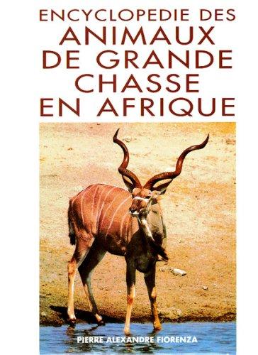 Encyclopédie des animaux de grande chasse en Afrique
