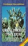 Urwaldberge - Inseltiere: Forschungen auf Madagaskar, den Seychellen, Komoren und Maskarenen