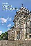 Schloss Ludwigslust (Grosse DKV-Kunstführer) (Große DKV-Kunstführer)