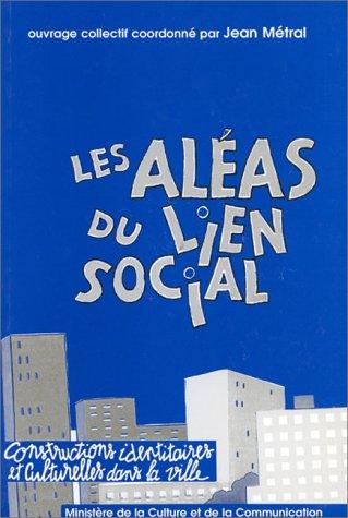 Les aléas du lien social : Constructions identitaires et culturelles dans la ville par Jean Métral