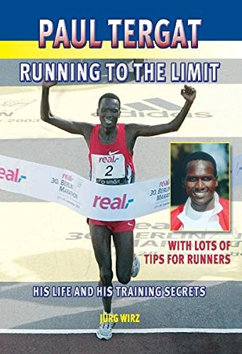 Paul Tergat - Running to the Limit: Running to the Limit - Training Plans, Tips and Secrets por Jurg Wirz