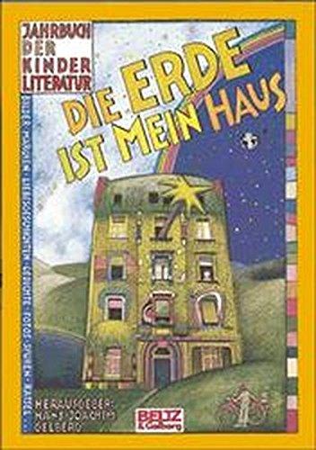 Jahrbuch der Kinderliteratur. Die Erde ist mein Haus
