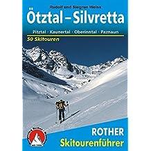 Ötztal - Silvretta. Pitztal - Kaunertal - Oberinntal - Paznaun. 50 Skitouren