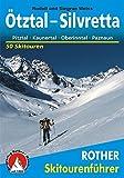 Ötztal - Silvretta. Pitztal - Kaunertal - Oberinntal - Paznaun. 50 Skitouren - Rudolf Weiss, Siegrun Weiss