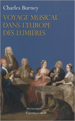 Voyage musical dans l'Europe des Lumires de Charles Burney,Michel Noiray (Traduction) ( 3 mars 2010 )