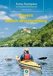 Kanu Kompass Bayern, Baden-Württemberg: Das Reisehandbuch zum Kanuwandern