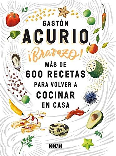 Bravazo/Exquisite: Más de 600 recetas para cocinar en casa