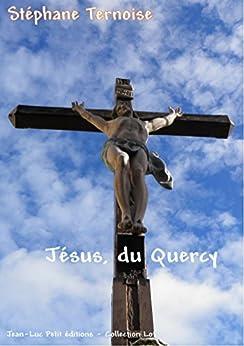 Jésus, du Quercy par [Ternoise, Stéphane]
