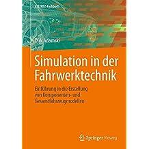 Simulation in der Fahrwerktechnik: Einführung in die Erstellung von Komponenten- und Gesamtfahrzeugmodellen (ATZ/MTZ-Fachbuch)