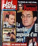ICI PARIS [No 3055] du 20/01/2004 - JEAN-PIERRE PERNAUT - LA TERRIBLE ANGOISSE D'UN PERE - LAURENT BAFFIE CRIBLE DE DETTES - SCANDALE SUR M6 - LE BACHELOR MANIPULE - STEPHANIE DE MONACO - NOUVEAU BONHEUR.