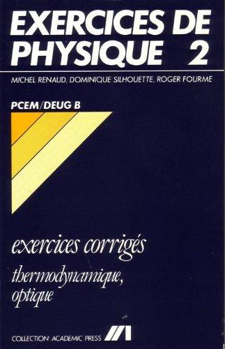 Exercices corrigés de physique, thermo-optique, PCEM par Renaud