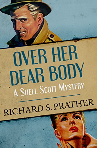 Over Her Dear Body (The Shell Scott Mysteries Book 19) (English Edition)