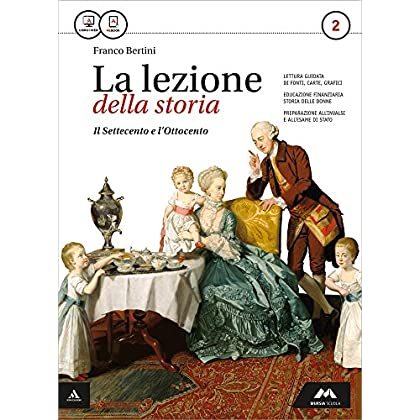 La Lezione Della Storia. Con Atlante Geopolitico. Per Le Scuole Superiori. Con E-Book. Con Espansione Online: 2