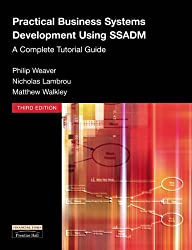 Practical Business Systems Development Using SSADM: A Complete Tutorial Guide