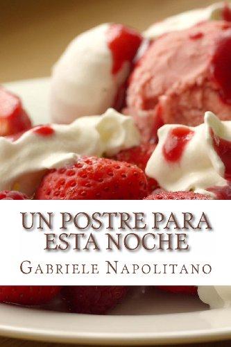 La Noche De Cocina (Un postre para esta noche: Las recetas de una mamá italiana (Cambridge Studies in Medieval Life and Thought: Fourth Serie))