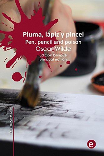 Pluma, lápiz y veneno/Pen, pencil and poison: Edición bilingüe/Bilingual edition (Biblioteca Clásicos bilingüe) por Oscar Wilde