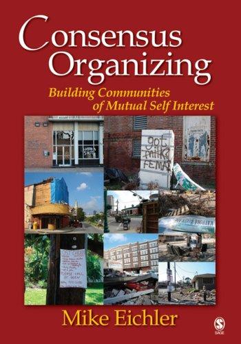 Consensus Organizing: Building Communities of Mutual Self Interest -